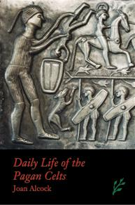 Daily Life of the Pagan Celts cover image
